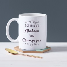I Could Never Abstain, From Champagne Mug