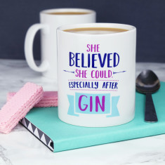 She Believed She Could Especially After Gin Mug