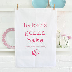 Bakers Gonna Bake Tea Towel