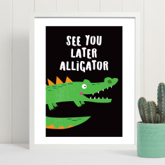 See you later alligator art print (various sizes)