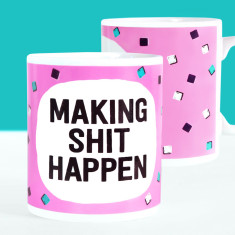 Making Shit Happen Motivational Mug