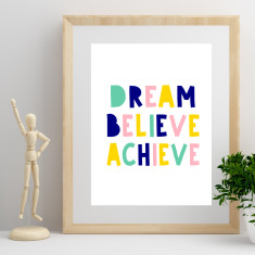 Dream believe achieve print