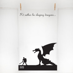 I'd rather be slaying dragons tea towel