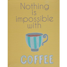 Nothing is impossible with coffee canvas