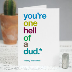 One hell of a dud autocorrect card for dad