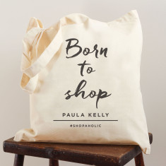 Personalised born to shop bag