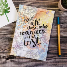 Not all those who wander are lost travel journal