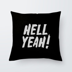Hell Yeah Quote Throw Pillow