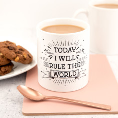 Today I Will Rule The World Mug