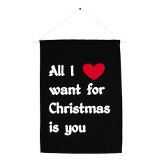 All I want for Christmas is you handmade wall banner