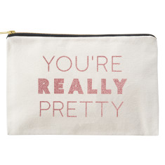 You're Really Pretty Canvas Pouch