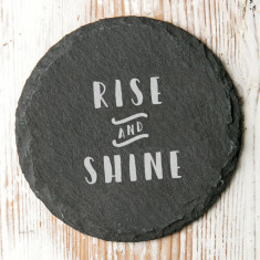 Rise And Shine Slate Quote Coaster