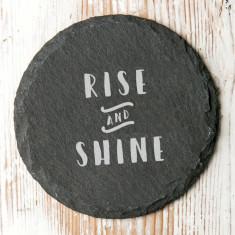 Rise And Shine Slate Quote Coaster