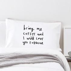 Bring me coffee pillowcase