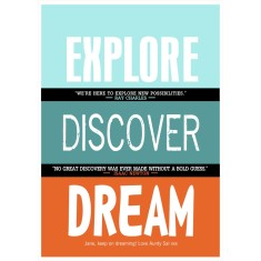 Explore discover dream print with inspirational quotes (range of colours)