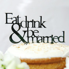 Eat drink & be married wedding cake topper