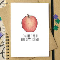 I'd apple-y be in your class forever thanks teacher card