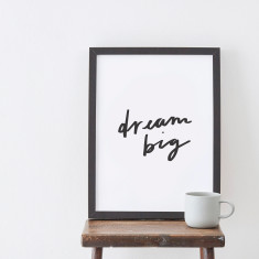 Dream Big Motivational Print