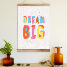 Dream Big (ready to hang poster)