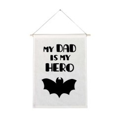 My dad is my hero handmade wall banner