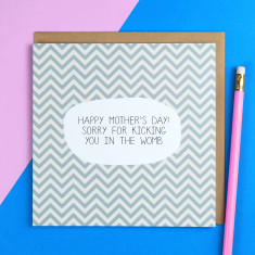 Sorry for kicking you in the womb chevron Mother's Day card
