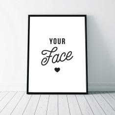 Your Face - Typographic Art Print