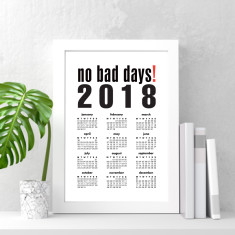 No bad days! 2018 wall calendar (various sizes)