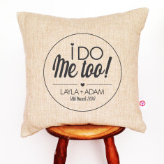 I do, me too personalised linen cushion cover