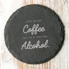 This Is A Job For Alcohol Slate Coaster
