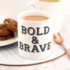 Bold and Brave Mug