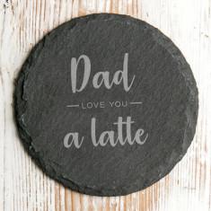 Natural Slate 'Dad, I Love You A Latte' Coaster
