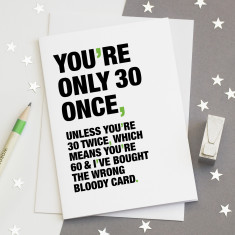 You're only 30 once funny birthday card