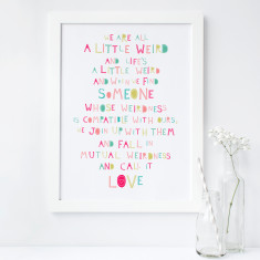 Personalised we are all a little weird love art print