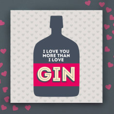 I love you more than gin Valentine's Day card