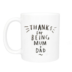 Thanks For Being Mum And Dad Mug