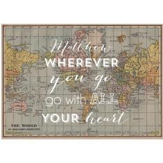 Wherever you go, go with all your heart world map print