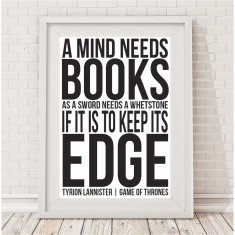 A mind needs books Game Of Thrones quote print