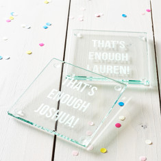 That's Enough! Personalised Glass Coaster