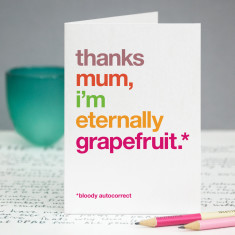 Eternally grapefruit funny autocorrect card for mum