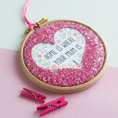 Home is where your mum is glitter heart embroidery hoop