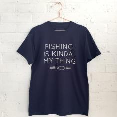 Fishing is kinda my thing fishing t-shirt