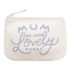 Mum, You Look Lovely Today Little Canvas Pouch