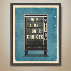 We are our choices - Jean-Paul Satre print