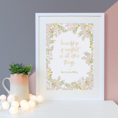Friendship Is Constant in all other things Shakespeare quote floral print