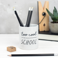 Too Cool For School Pencil Pot