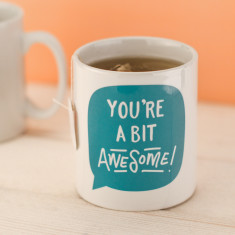 You're a bit Awesome Mug