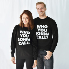 Who You Gonna Call Halloween Unisex Sweatshirt