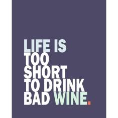 Life is wine print