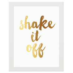 Shake it off gold foil print
