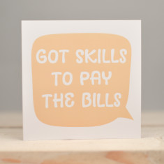 Skills to pay the Bills Card